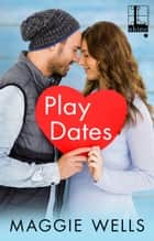 Play Dates ebook by Maggie Wells