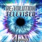 NLI:10 Revolution Televised audiobook by Lee Isserow
