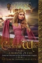 Caelen's Wife, Book Two - A Whisper of Fate ebook door Suzan Tisdale