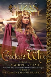 Caelen's Wife, Book Two - A Whisper of Fate ebook by Suzan Tisdale
