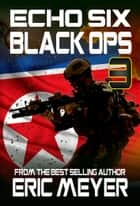 Echo Six: Black Ops 3 ebook by