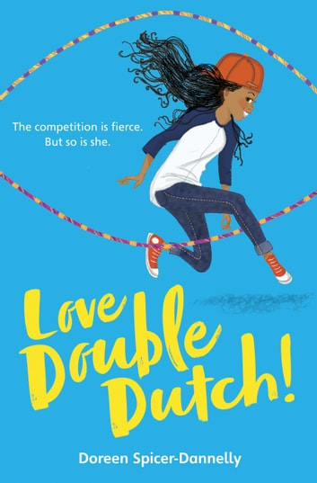 Love Double Dutch! ebook by Doreen Spicer-Dannelly