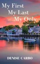 My First My Last My Only 電子書 by Denise Carbo