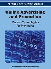 Online Advertising and Promotion - Modern Technologies for Marketing ebook by Payam Hanafizadeh,Mehdi Behboudi