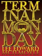 Terminal Monday, a Dream of New York City ebook by Lee Edward McIlmoyle