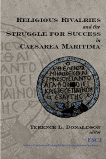 Religious Rivalries and the Struggle for Success in Caesarea Maritima ebook by