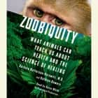 Zoobiquity - What Animals Can Teach Us About Health and the Science of Healing livre audio by Barbara Natterson-Horowitz, Kathryn Bowers