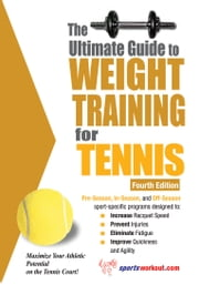 The Ultimate Guide to Weight Training for Tennis ebook by Rob Price