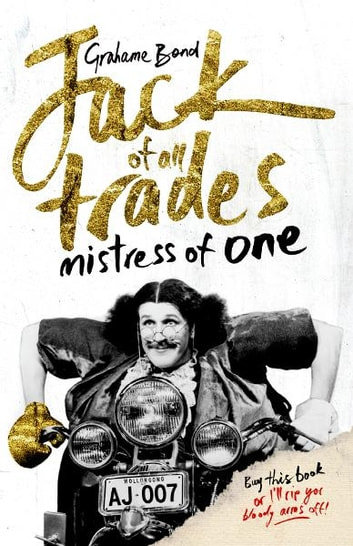 Jack of all Trades, Mistress of One ebook by Grahame Bond