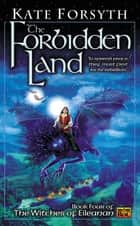The Forbidden Land ebook by Kate Forsyth
