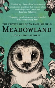 Meadowland - the private life of an English field ebook by John Lewis-Stempel