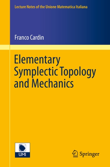 Elementary Symplectic Topology and Mechanics ebook by Franco Cardin