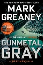 Gunmetal Gray eBook by Mark Greaney