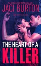 The Heart of a Killer ebook by Jaci Burton