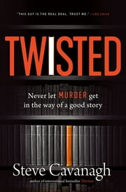 Twisted - A Novel ebook by Steve Cavanagh
