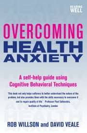 Overcoming Health Anxiety - A Books on Prescription Title ebook by David Veale,Rob Willson
