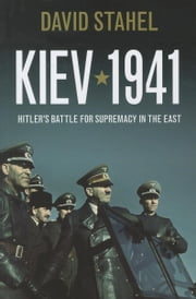 Kiev 1941 ebook by Stahel, David