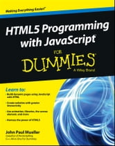 HTML5 Programming with JavaScript For Dummies ebook by John Paul Mueller