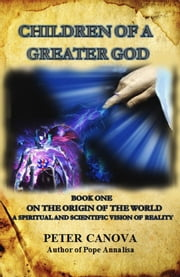 Children of a Greater God ebook by Peter Canova