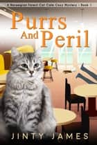 Purrs and Peril - A Norwegian Forest Cat Cafe Cozy Mystery, #1 ebook by Jinty James