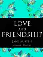 Love and Friendship and Other Early Works ebook by Jane Austen