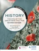 National 4 & 5 History: The Era of the Great War 1900-1928: Second Edition ebook by Jim McGonigle, Claire Wood