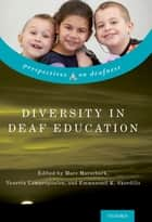 Diversity in Deaf Education ebook by Marc Marschark, Venetta Lampropoulou, Emmanouil K. Skordilis