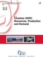Uranium 2009 - Resources, Production and Demand ebook by Collective
