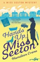 Hands Up, Miss Seeton ebook by Hamilton Crane, Heron Carvic