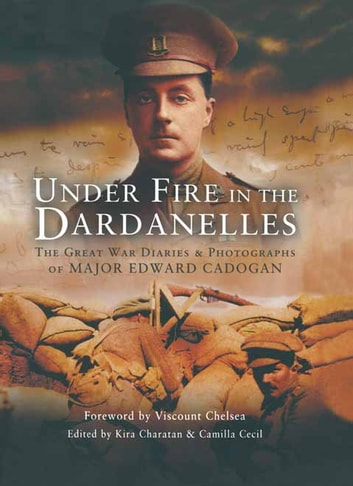 Under Fire in the Dardanelles ebook by Camilla Cecil,Kira charatan