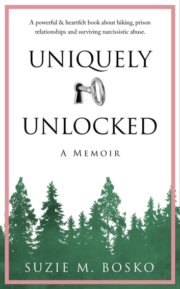 Uniquely Unlocked: A Memoir ebook by Suzie M. Bosko
