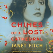 Chimes of a Lost Cathedral audiobook by Janet Fitch