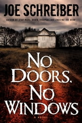 No Doors, No Windows - A Novel ebook by Joe Schreiber