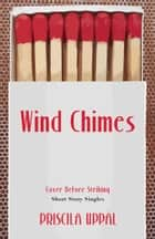 Wind Chimes ebook by Priscila Uppal