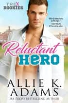 Reluctant Hero eBook par Allie K. Adams