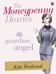 Moneypenny Diaries: Guardian Angel ebook by Samantha Kate,Weinberg Westbrook