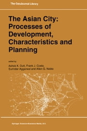 The Asian City: Processes of Development, Characteristics and Planning ebook by Ashok K. Dutt,F.J. Costa,Surinder Aggarwal,A.G. Noble