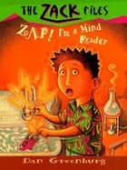 Zack Files 04: Zap! I'm a Mind Reader ebook by Dan Greenburg, Jack E. Davis