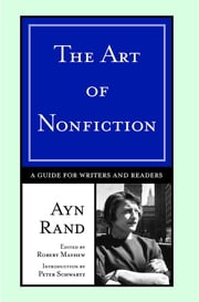 The Art of Nonfiction - A Guide for Writers and Readers ebook by Ayn Rand