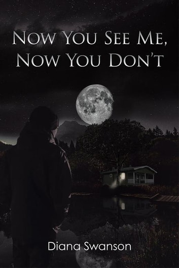 Now You See Me Now You Dont Ebook By Diana Swanson Rakuten Kobo