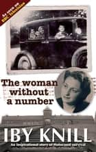 The Woman Without a Number ebook by Iby Knill