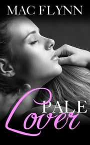 Pale Lover (PALE Series #3) ebook by Mac Flynn