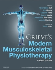 Grieve's Modern Musculoskeletal Physiotherapy ebook by Gwendolen Jull,Ann Moore,Deborah Falla,Jeremy Lewis,Chris McCarthy,Michele Sterling