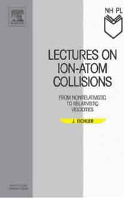 Lectures on Ion-Atom Collisions: From Nonrelativistic to Relativistic Velocities ebook by Eichler, Jörg