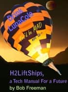 H2LiftShips, a Tech Manual for a Future ebook by Bob Freeman