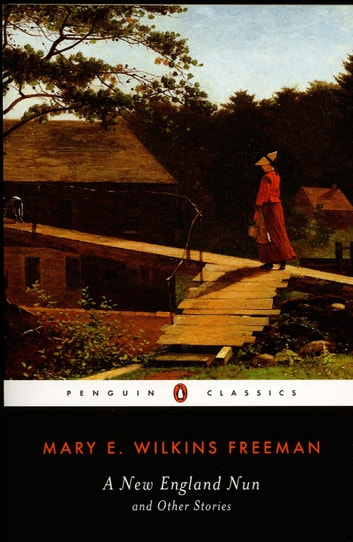 breaking the custom of marriage in a new england nun a short story by mary e wilkin freeman Teaching mary e wilkins freeman's a new england nun as an introduction to issues of and marriage, and the ongoing in her 1891 story a new england nun.