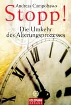 Stopp! Die Umkehr des Alterungsprozesses ebook by Andreas Campobasso