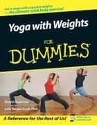 Yoga with Weights For Dummies ebook by Sherri Baptiste,Megan Scott