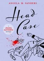 Head Case ebooks by Angela M. Sanders