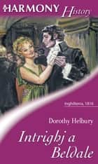 Intrighi a Beldale ebook by Dorothy Elbury